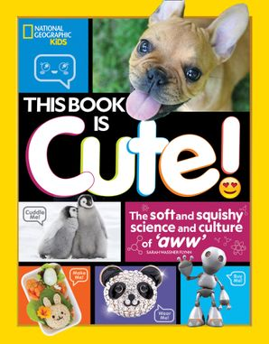 This Book is Cute: The Science and Culture of Aww Paperback  by