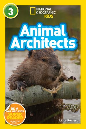 Animal Architects (L3) (National Geographic Readers) Paperback  by No Author