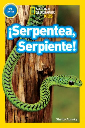 ¡Serpentea, Serpiente! (Pre-reader) (National Geographic Readers) eBook  by No Author