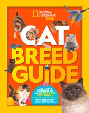 Cat Breed Guide: A complete reference to your purr-fect best friend Hardcover  by Dr. Gary Weitzman