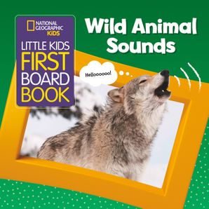 Wild Animal Sounds (National Geographic Kids Little Kids First Board Book) Hardcover  by No Author