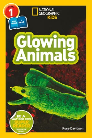 Glowing Animals (L1/Co-Reader) (National Geographic Readers)