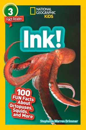 Ink!: 100 Fun Facts About Octopuses, Squids, and More (National Geographic Readers) Paperback  by Stephanie Warren Drimmer