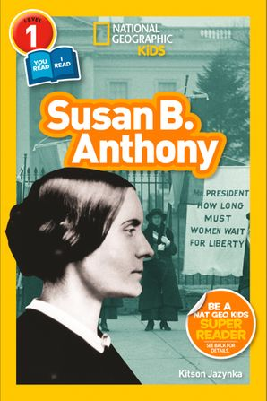 Susan B. Anthony (L1/Co-Reader): National Geographic Readers