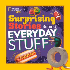 Surprising Stories Behind Everyday Stuff Paperback  by Stephanie Warren Drimmer