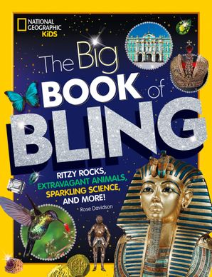 the-big-book-of-bling-ritzy-rocks-extravagant-animals-sparkling-science-and-more