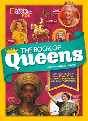 The Book of Queens: Legendary leaders, fierce females, and more wonder women who ruled the world Hardcover  by Stephanie Warren Drimmer