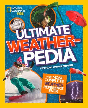 Ultimate Weatherpedia (National Geographic Kids) Hardcover  by