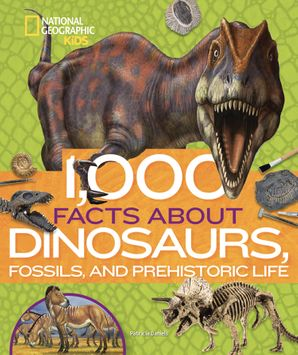 1,000 Facts About Dinosaurs, Fossils, and Prehistoric Life Hardcover  by
