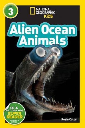 Alien Ocean Animals (L3) (National Geographic Readers)