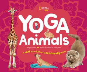 Yoga Animals: Playful Poses for Calming Your Wild Ones