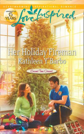 Her Holiday Fireman (Mills & Boon Love Inspired) (Second Time Around, Book 2)