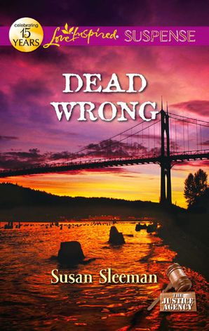 dead-wrong-mills-and-boon-love-inspired-suspense-the-justice-agency-book-2