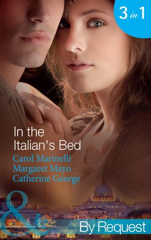 in-the-italians-bed-bedded-for-pleasure-purchased-for-pregnancy-the-italians-ruthless-baby-bargain-the-italian-counts-defiant-bride-mills-and-boon-by-request