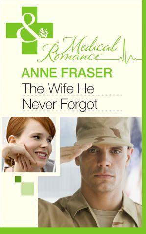 the-wife-he-never-forgot-mills-and-boon-medical-men-of-honour-book-1