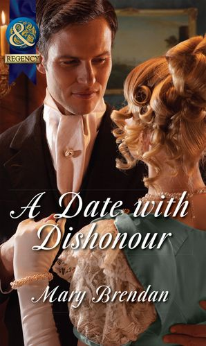 A Date with Dishonour (Mills & Boon Historical) eBook First edition by