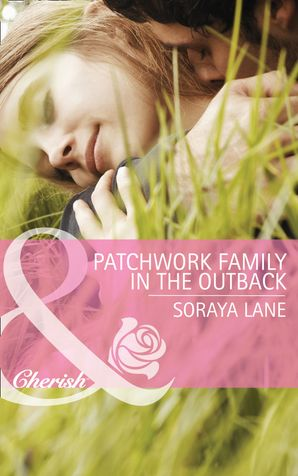 patchwork-family-in-the-outback-mills-and-boon-cherish-bellaroo-creek-book-3