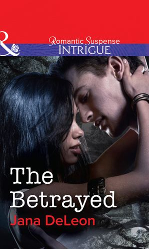 The Betrayed (Mills & Boon Intrigue) (Mystere Parish: Family Inheritance, Book 2)