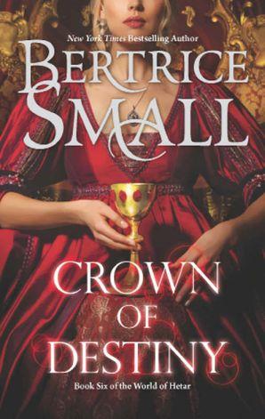 Crown of Destiny (Mills & Boon M&B) (World of Hetar, Book 6)