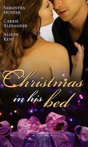 christmas-in-his-bed-talking-in-your-sleep-unwrapped-kiss-and-tell-mills-and-boon-m-and-b