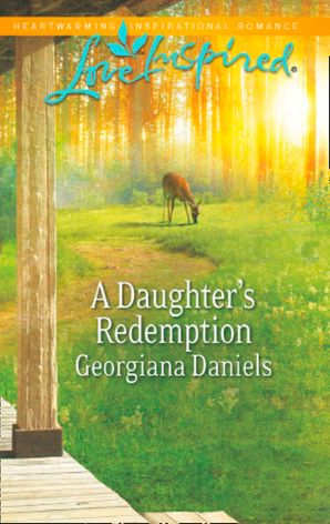 A Daughter's Redemption (Mills & Boon Love Inspired)