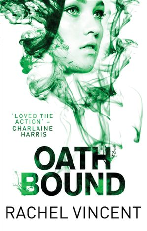 Oath Bound eBook First edition by Rachel Vincent
