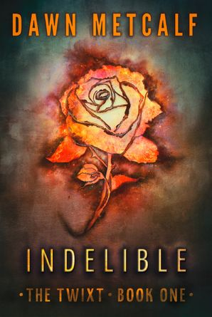 Indelible (The Twixt, Book 1) eBook First edition by