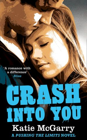 Crash into You (A Pushing the Limits Novel) eBook First edition by Katie McGarry