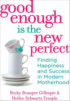 Good Enough Is The New Perfect eBook First edition by Becky & Hollee Gillespie & Temple