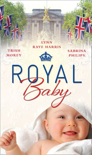 royal-baby-forced-wife-royal-love-child-cavellis-lost-heir-prince-of-montez-pregnant-mistress-mills-and-boon-m-and-b