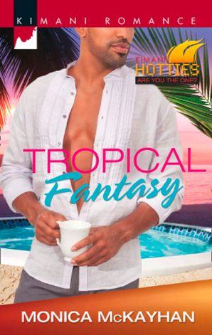 Tropical Fantasy (Mills & Boon Kimani) (Kimani Hotties, Book 41)