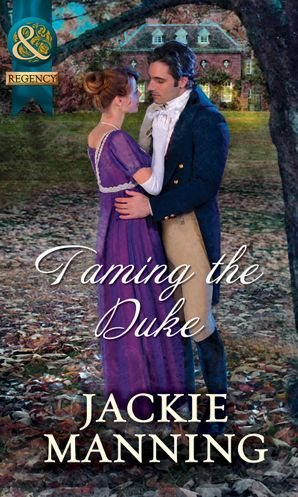 Taming The Duke (Mills & Boon Historical)