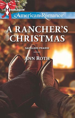 A Rancher's Christmas (Mills & Boon American Romance) (Saddlers Prairie, Book 5)