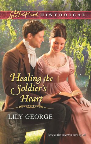 healing-the-soldiers-heart-mills-and-boon-love-inspired-historical