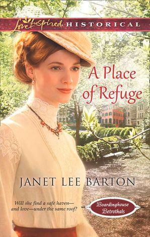 a-place-of-refuge-mills-and-boon-love-inspired-historical-boardinghouse-betrothals-book-2