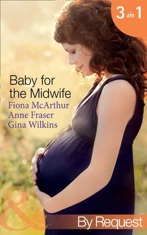 baby-for-the-midwife-the-midwifes-baby-spanish-doctor-pregnant-midwife-countdown-to-baby-mills-and-boon-by-request