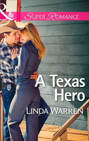 a-texas-hero-mills-and-boon-superromance-willow-creek-texas-book-1