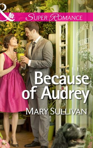 because-of-audrey-mills-and-boon-superromance