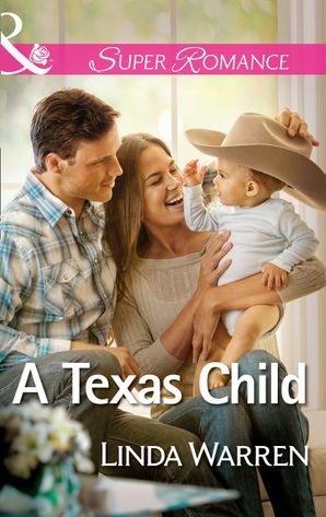 a-texas-child-mills-and-boon-superromance-willow-creek-texas-book-3