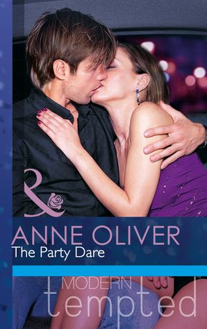 The Party Dare (Mills & Boon Modern Tempted) eBook First edition by Anne Oliver