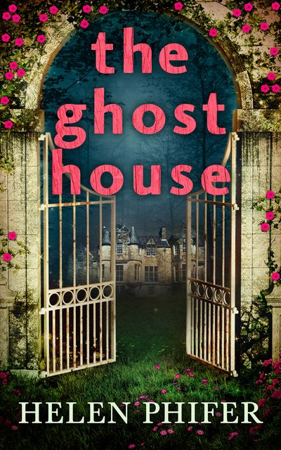 The Ghost House (The Annie Graham crime series, Book 1) - Helen Phifer