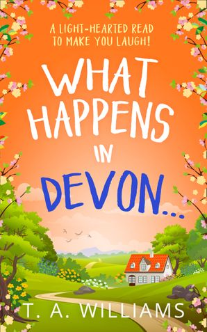 What Happens in Devon… eBook First edition by T A Williams
