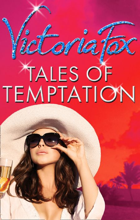 Tales Of Temptation: Rivals / Pride / Ambition - Victoria Fox