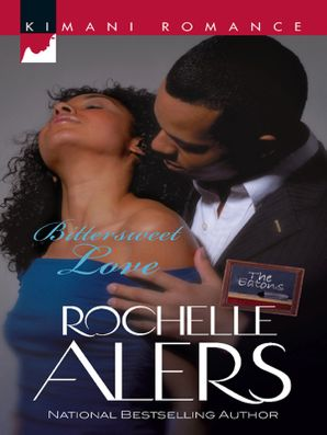 bittersweet-love-mills-and-boon-kimani-the-eatons-book-1