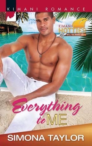 Everything to Me (Mills & Boon Kimani) (Kimani Hotties, Book 30)