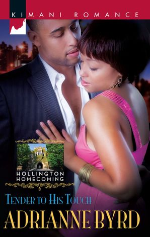 tender-to-his-touch-mills-and-boon-kimani-hollington-homecoming-book-5