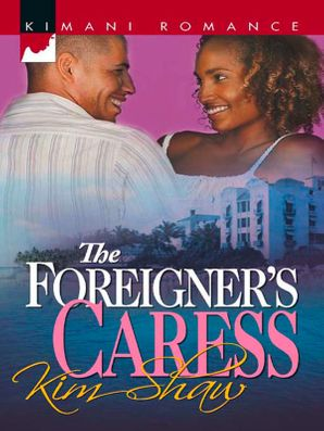 The Foreigner's Caress (Mills & Boon Kimani)