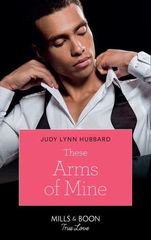 These Arms of Mine (Mills & Boon Kimani) (Kimani Hotties, Book 26)