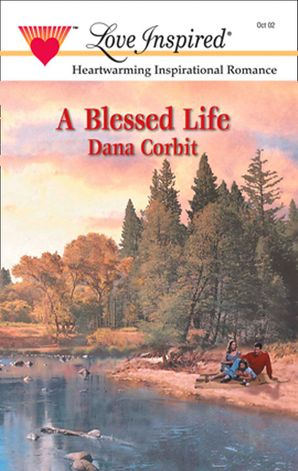A Blessed Life (Mills & Boon Love Inspired)