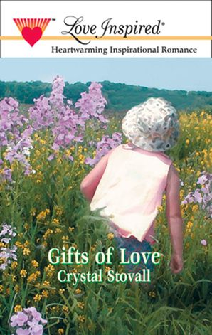 Gifts Of Love (Mills & Boon Love Inspired)